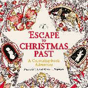 Cover-Bild zu Good Wives and Warriors (Hrsg.): Escape to Christmas Past: A Colouring Book Adventure