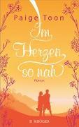 Cover-Bild zu Toon, Paige: Im Herzen so nah (eBook)