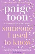 Cover-Bild zu Toon, Paige: Someone I Used to Know (eBook)