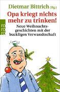 Cover-Bild zu Bittrich, Dietmar (Hrsg.): Opa kriegt nichts mehr zu trinken!