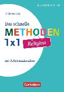 Cover-Bild zu Sigg, Stephan: Das schnelle Methoden 1x1 - Sekundarstufe I+II, Religion, Mit Arbeitsmaterialien, Buch