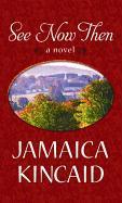 Cover-Bild zu Kincaid, Jamaica: See Now Then