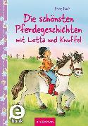 Cover-Bild zu Bach, Berit: Die schönsten Pferdegeschichten mit Lotta und Knuffel (Lotta und Knuffel) (eBook)