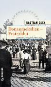Cover-Bild zu Zach, Bastian: Donaumelodien - Praterblut