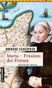 Cover-Bild zu Scheepker, Andreas: Maria - Fräulein der Friesen