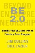 Cover-Bild zu Collins, Jim: BE 2.0 (Beyond Entrepreneurship 2.0)