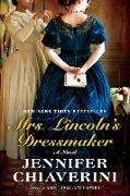 Cover-Bild zu Chiaverini, Jennifer: Mrs. Lincoln's Dressmaker (eBook)