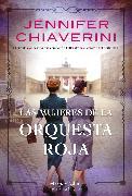 Cover-Bild zu Chiaverini, Jennifer: Las mujeres de la orquesta roja (eBook)