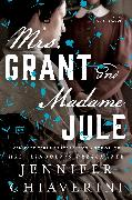 Cover-Bild zu Chiaverini, Jennifer: Mrs. Grant and Madame Jule (eBook)