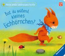 Cover-Bild zu Reider, Katja: Meine erste Lieblingsgeschichte: Bist du wütend, kleines Eichhörnchen?