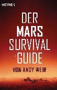 Cover-Bild zu Weir, Andy: Der Mars Survival Guide (eBook)