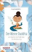 Cover-Bild zu Mikosch, Claus: Der kleine Buddha entdeckt die Kraft der Veränderung