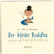 Cover-Bild zu Mikosch, Claus: Der kleine Buddha entdeckt die Kraft der Veränderung (Audio Download)