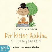 Cover-Bild zu Mikosch, Claus: Der kleine Buddha - Auf dem Weg zum Glück (Ungekürzt) (Audio Download)