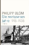 Cover-Bild zu Die zerrissenen Jahre 1918-1938 von Blom, Philipp