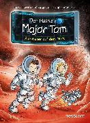 Cover-Bild zu Schilling, Peter: Der kleine Major Tom, Band 6: Abenteuer auf dem Mars (eBook)