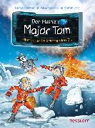 Cover-Bild zu Flessner, Bernd: Der kleine Major Tom. Band 14. Abenteuer im brennenden Eis (eBook)