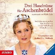 Cover-Bild zu Stein, Maike: Drei Haselnüsse für Aschenbrödel (Audio Download)