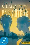 Cover-Bild zu Stein, Maike: Wir sind unsichtbar (eBook)