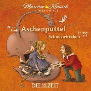 """Cover-Bild zu Grimm, Brüder: Die ZEIT-Edition """"Märchen Klassik für kleine Hörer"""" - Aschenputtel und Schneewittchen mit Musik von Gioachino Rossini und Giuseppe Verdi (Audio Download)"""