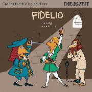 """Cover-Bild zu Petzold, Bert: Fidelio - Die ZEIT-Edition """"Große Oper für kleine Hörer"""" (Ungekürzt) (Audio Download)"""