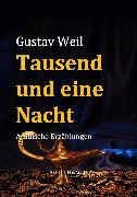 Cover-Bild zu Weil, Gustav: Tausend und eine Nacht (eBook)