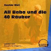 Cover-Bild zu Weil, Gustav: Ali Baba und die 40 Räuber (Ungekürzt) (Audio Download)