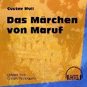 Cover-Bild zu Weil, Gustav: Das Märchen von Maruf (Ungekürzt) (Audio Download)
