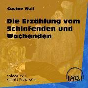 Cover-Bild zu Weil, Gustav: Die Erzählung vom Schlafenden und Wachenden (Ungekürzt) (Audio Download)