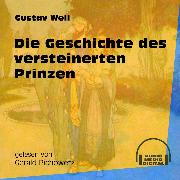 Cover-Bild zu Weil, Gustav: Die Geschichte des versteinerten Prinzen (Ungekürzt) (Audio Download)