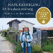 Cover-Bild zu Kerkeling, Hape: Ich bin dann mal weg (Audio Download)