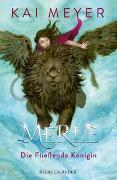 Cover-Bild zu Meyer, Kai: Merle. Die Fließende Königin
