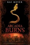 Cover-Bild zu Meyer, Kai: Arcadia Burns