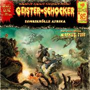 Cover-Bild zu Geister-Schocker, Folge 85: Zombie-Hölle Afrika (Audio Download) von Topf, Markus