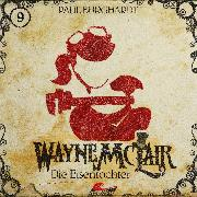 Cover-Bild zu Wayne McLair, Folge 9: Die Eisentochter (Audio Download) von Burghardt, Paul