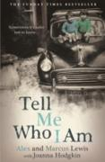 Cover-Bild zu Lewis, Alex And Marcus: Tell Me Who I Am: The Story Behind the Netflix Documentary (eBook)
