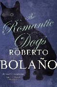 Cover-Bild zu Bolaño, Roberto: The Romantic Dogs