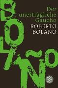 Cover-Bild zu Bolaño, Roberto: Der unerträgliche Gaucho