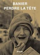 Cover-Bild zu Banier, Francois M: Perdre la tête