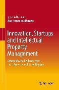 Cover-Bild zu Innovation, Startups and Intellectual Property Management (eBook) von De Leon, Ignacio