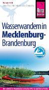Cover-Bild zu Höh, Rainer: Reise Know-How Mecklenburg / Brandenburg: Wasserwandern Die 20 schönsten Kanutouren zwischen Müritz und Schorfheide