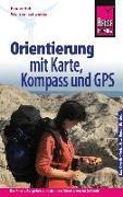 Cover-Bild zu Höh, Rainer: Reise Know-How Orientierung mit Karte, Kompass und GPS