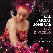 Cover-Bild zu Barceló, Elia: Las largas sombras (Audio Download)