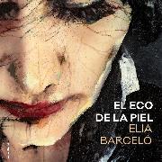 Cover-Bild zu Barceló, Elia: El eco de la piel (Audio Download)
