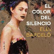 Cover-Bild zu Barceló, Elia: El color del silencio (Audio Download)