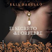 Cover-Bild zu Barceló, Elia: El secreto del orfebre (Audio Download)