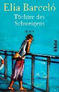 Cover-Bild zu Barceló, Elia: Töchter des Schweigens