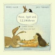 Cover-Bild zu Engler, Michael: Hase, Igel und 1, 2, 3 Möhren (Pappbilderbuch)