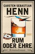 Cover-Bild zu Henn, Carsten Sebastian: Rum oder Ehre