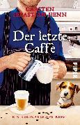 Cover-Bild zu Henn, Carsten Sebastian: Der letzte Caffè